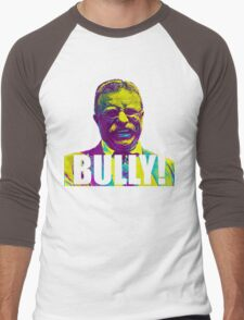 Bully! - Theodore Roosevelt - Cutout Text Men's Baseball ¾ T-Shirt