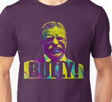 Bully! - Theodore Roosevelt - Cutout Text Unisex T-Shirt
