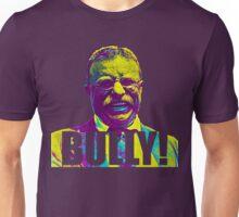 Bully! - Theodore Roosevelt - Cutout Text Unisex T-Shirt