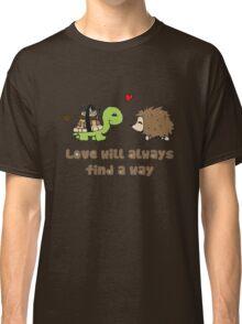 Love will always... Classic T-Shirt