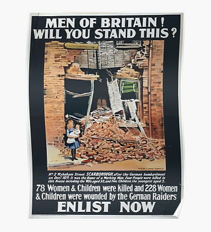 Men of Britain! Will you stand this78 women children were killed and 228 women children were wounded by the German raiders Enlist now 803 Poster