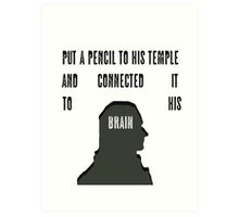 Connected It To His Brain Art Print