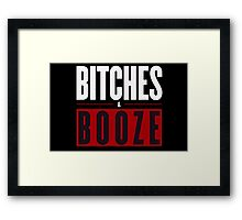 Bitches & Booze Framed Print