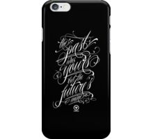 The past was yours but the future's mine iPhone Case/Skin