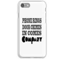 Here Comes Company! iPhone Case/Skin