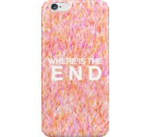where is the end, orange iPhone Case/Skin