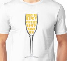 Here's To Us!  Unisex T-Shirt