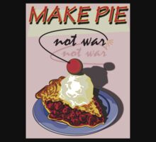 MAKE PIE NOT WAR by Larry Butterworth