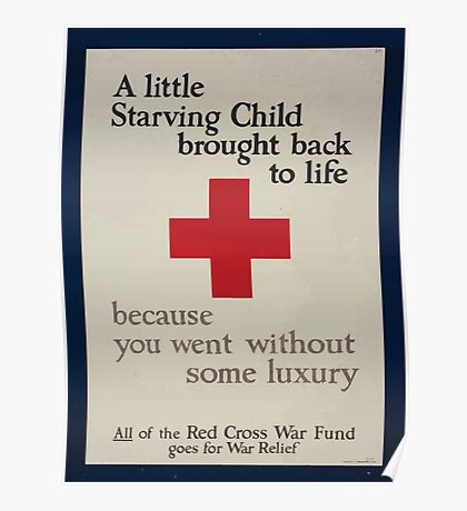 A little starving child brought back to life because you went without some luxury All of the Red Cross War Fund goes for war relief 002 Poster