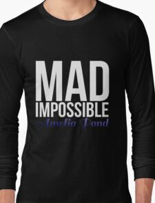 mad impossible; Long Sleeve T-Shirt