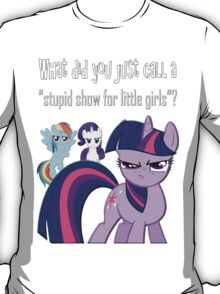 What did you just say? T-Shirt