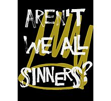 Aren't we all sinners? (Crown background) Photographic Print