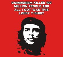 Che Guevara - Communism killed 100 million people T-Shirt
