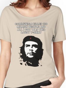 Che Guevara - Communism killed 100 million people Women's Relaxed Fit T-Shirt
