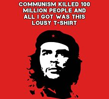 Che Guevara - Communism killed 100 million people Unisex T-Shirt