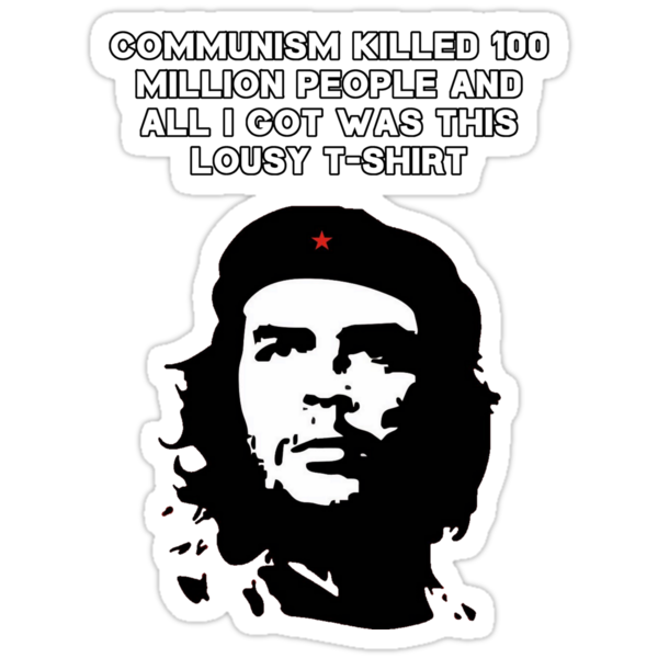 Che Guevara - Communism killed 100 million people by thecriticalg