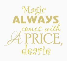 Magic Always Comes With A Price! One Piece - Short Sleeve