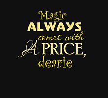 Magic Always Comes With A Price! Unisex T-Shirt
