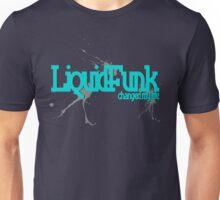 Liquid Funk - Changed My Life Unisex T-Shirt