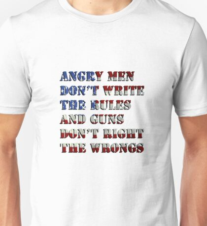 Angry Men Don't Write The Rules Unisex T-Shirt