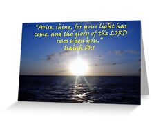 """Isaiah 60:1""  by Carter L. Shepard Greeting Card"