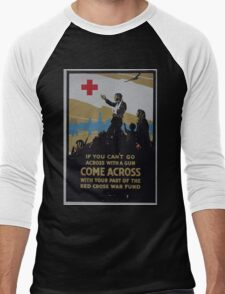 If you cant go across with a gun come across with your part of the Red Cross war fund Men's Baseball ¾ T-Shirt