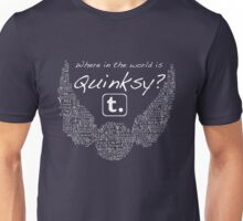 Where in the world is Quinksy? Unisex T-Shirt