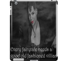 Once Upon A Time - Evil Queen - Every fairytale needs a good old fashioned villain iPad Case/Skin