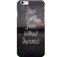 """""""Stars Can't Shine Without Darkness"""" inspirational tumblr quote phone case iPhone Case/Skin"""