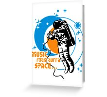 Music from outta Space Greeting Card