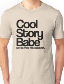 Cool Story Babe. Unisex T-Shirt