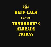 Keep calm because tomorrow's friday Unisex T-Shirt