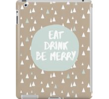 Eat, Drink, Be Merry iPad Case/Skin