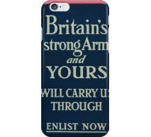 Britains strong arm and yours will carry us through Enlist now iPhone Case/Skin