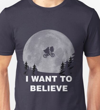 I Want To Believe In E.T. Unisex T-Shirt