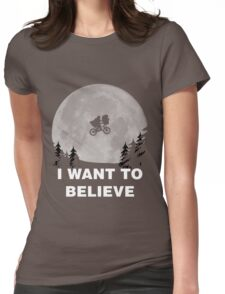 I Want To Believe In E.T. Womens Fitted T-Shirt