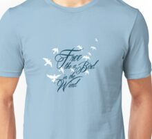 Free like a Bird in the Wind Unisex T-Shirt