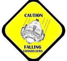 Caution! Falling Chandeliers! by GhostGal5