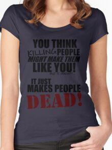 Killing people makes them dead! (black) Women's Fitted Scoop T-Shirt