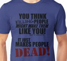 Killing people makes them dead! (black) Unisex T-Shirt