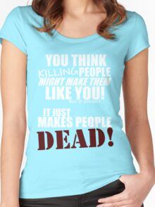 Killing people makes them dead! (white) Women's Fitted Scoop T-Shirt