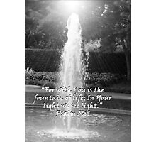 """Psalm 36:9""  by Carter L. Shepard Photographic Print"