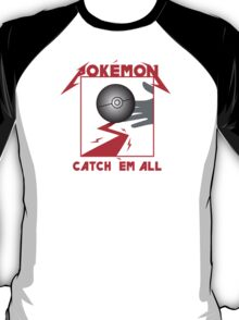 Gotta Kill 'em all T-Shirt