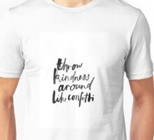"""Thrown Kindness Around Like Confetti"" tumblr quote merch! Unisex T-Shirt"