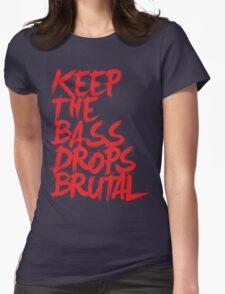 KEEP THE BASS DROPS BRUTAL T-Shirt