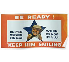 Be ready! Keep him smiling United War Work Campaign week of Nov 11th to 18th Poster