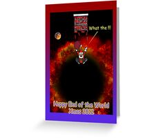 Happy End of the World Xmas 2012 - Santa's dilemma 02 Greeting Card