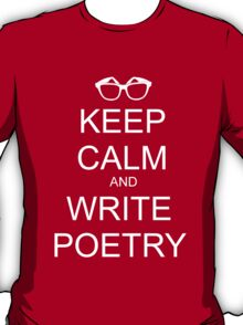 KEEP CALM AND WRITE POETRY T-Shirt