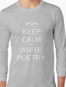KEEP CALM AND WRITE POETRY Long Sleeve T-Shirt