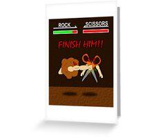 FINISH HIM!! Greeting Card